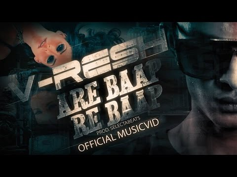 ARE BAAP RE BAAP | V-RESH (OFFICIAL MUSICVID CHUTNEY 2017)