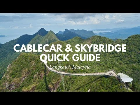 Cable Car & Skybridge in Langkawi, Malaysia | Quick Guide