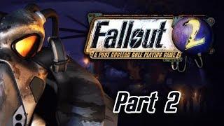 Fallout 2 - Part 2 - A Cruel, Inhospitable Place