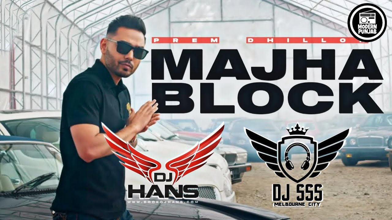 Majha Block Remix DJ Hans x DJ sss | Prem Dhillon | San B | Modern Punjab