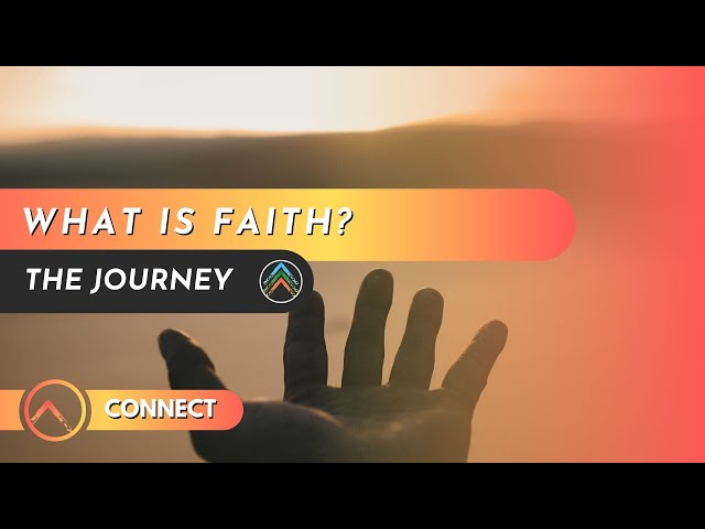 Connect - What is Faith?