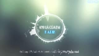 ANH Là Của EM - Karik [ Video Lyric HD ]