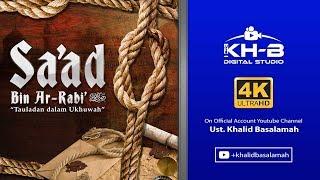 """Download Kisah Sahabat Nabi ﷺ Ke-31: Sa'ad bin Ar-Rabi' """"Tauladan Dalam Ukhuwah"""""""