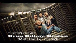 GRUP DILLERE DESTAN - Halay Project 2014/2015