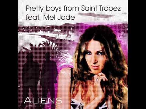 Pretty Boys From Saint Tropez Ft. Mel Jade - Aliens