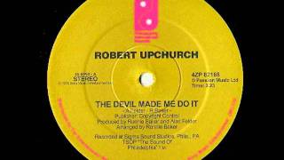 Robert Upchurch - The Devil Made Me Do It