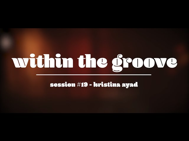 within the groove #19 - kristina ayad