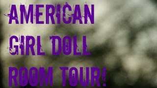 My American Girl Doll House Tour (re-uploaded)