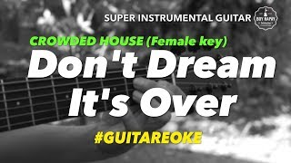 Dont Dream Its Over Female Key Instrumental Guitar Karaoke Cover with Lyrics