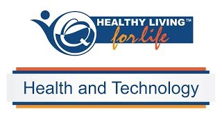 Healthy Living for Life - How can technology enhance your health and wellness? (Full Version)