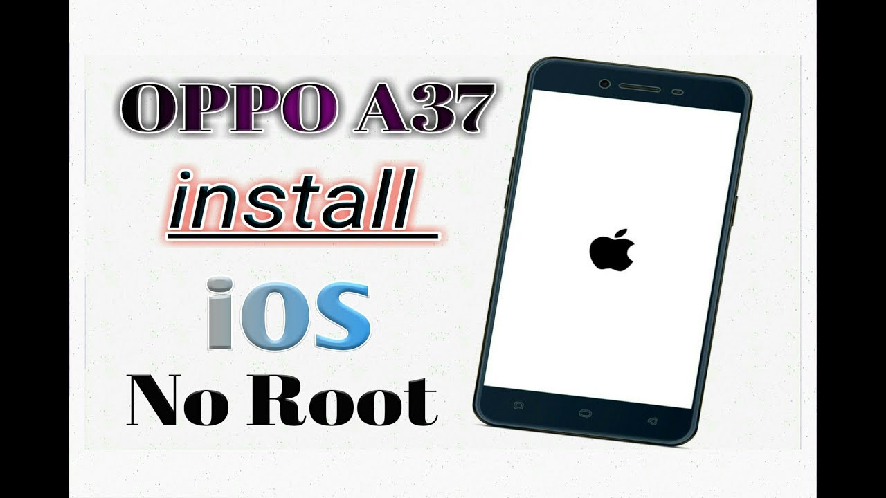 OPPO A37 install iOS Without Root by Ritik technical support