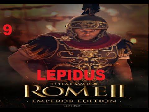 Total War Rome 2 Imperator Augustus Campaign :Lepidus 9
