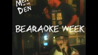 [10/12] Men of the Den Presents: Bearaoke week