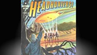 THE HEADHUNTERS - Two but not two.