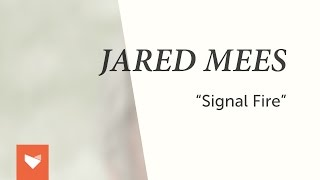 Jared Mees - Signal Fire