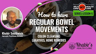 How to Naturally have Healthy & Regular Bowel Movements (colon cleansing, laxatives, home remedies)