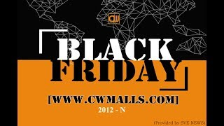 Black Friday 2018 of CWMALLS – Special Topic Series – Shopping Part