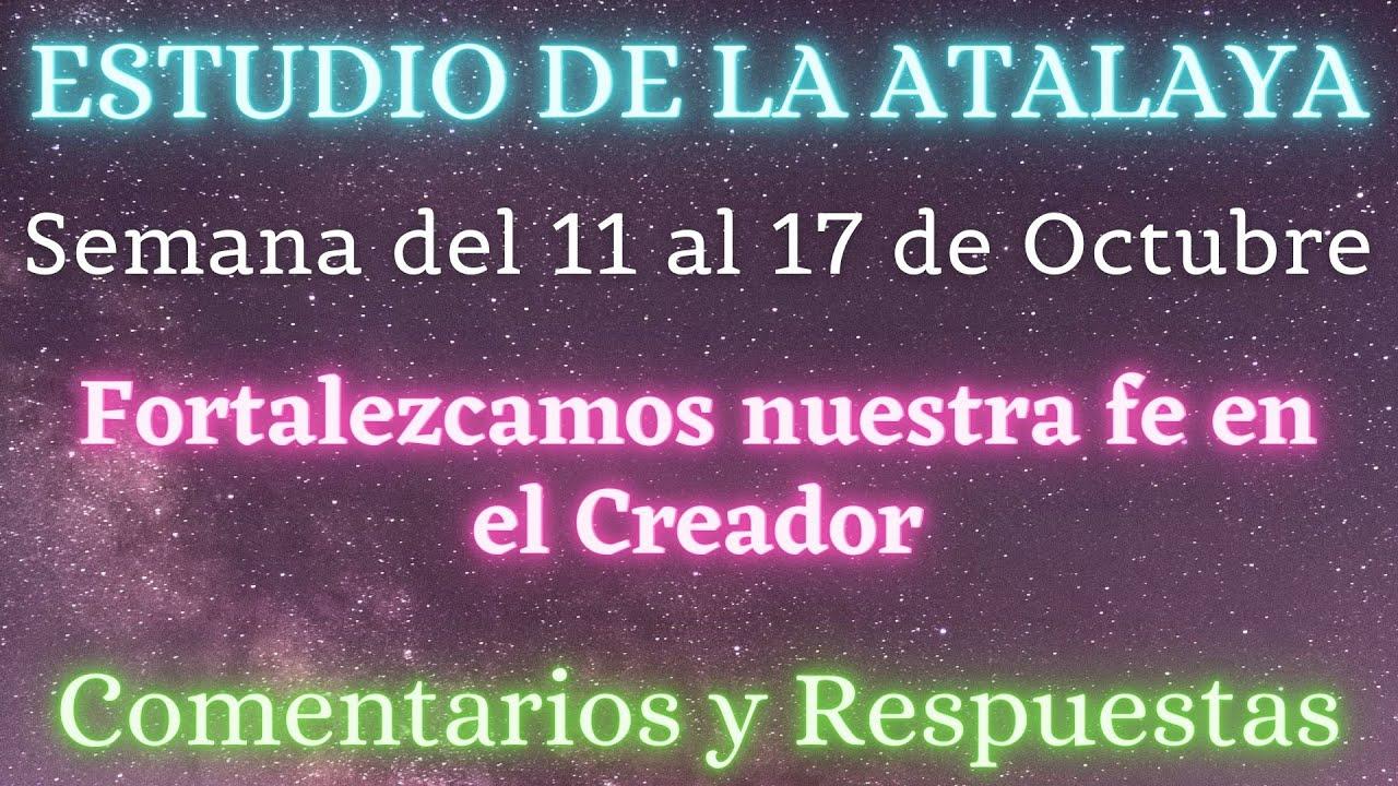 ESTUDIO DE LA ATALAYA SEMANA DEL 11 AL 17 DE OCTUBRE ✅ COMENTARIOS Y RESPUESTAS