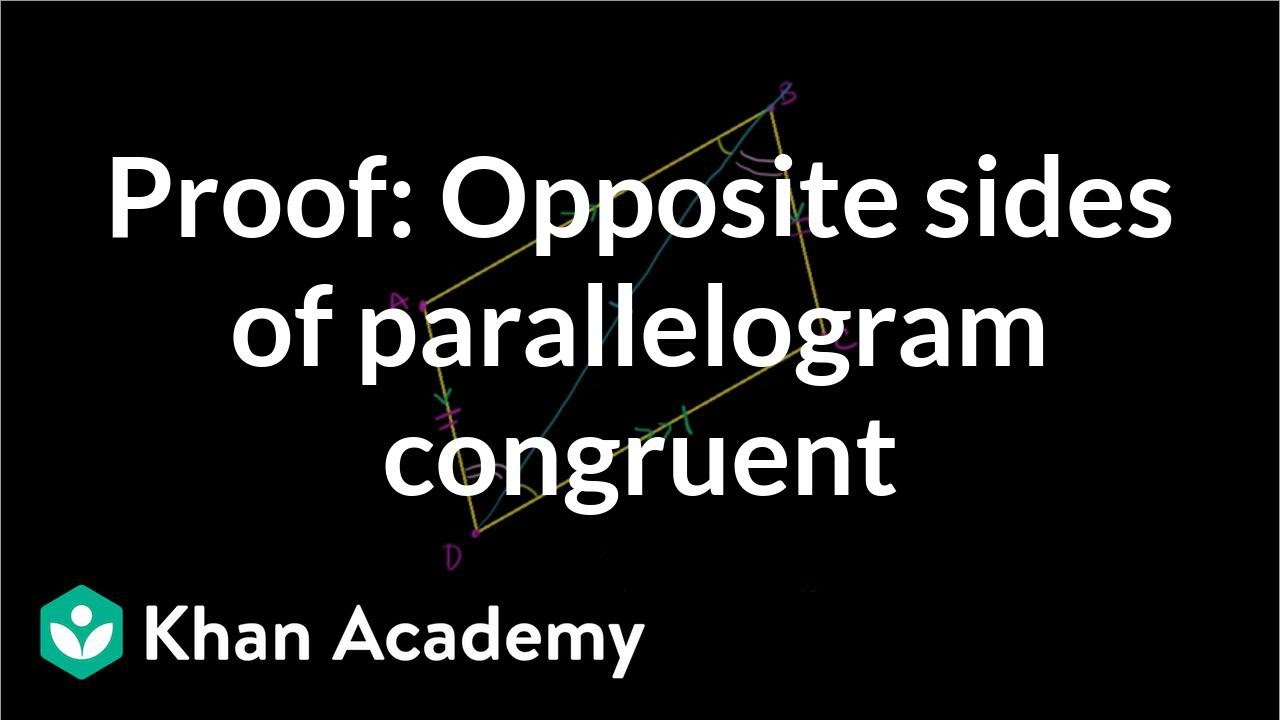 Proof: Opposite sides of a parallelogram (video) | Khan Academy