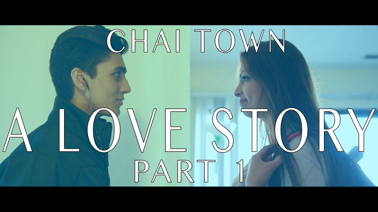 Chai Town: A Love Story (Part 1)