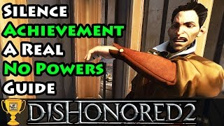 Dishonored 2 - Silence No Powers Achievement / Trophy Guide