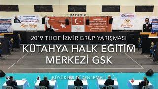 Kütahya Halk Eğitim Merkezi GSK   Büyükler Düzenlemeli   2019 THOF İzmir Grup #Zeybekoloji