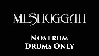 Meshuggah Nostrum DRUMS ONLY