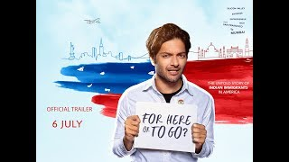 For Here Or To Go Official Trailer | Releasing July 6 | Ali Fazal, Rajit Kapur, Omi Vaidya