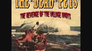 The Dead Pets - Revenge Of The Village Idiots - 09 Were Coming Back (Short)