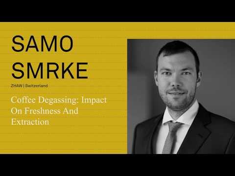 Coffee Degassing: Impact On Freshness And Extraction - Samo Smrke