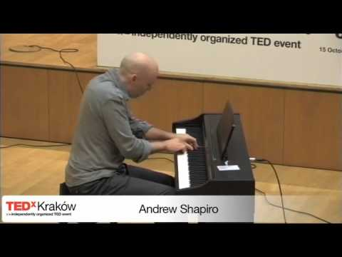 TEDxKrakow - Andrew Shapiro - Casual Compositions