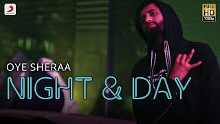 Oye Sheraa Night And Day | Hip Hop Album Storytellers