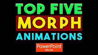 Top 5 Morph Animation Tricks in PowerPoint 2019 - Full Tutorial