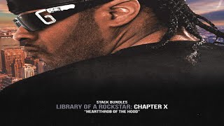Stack Bundles - Library of a Rockstar: Chapter 10 – HeartThrob Of The Hood (Full Mixtape)