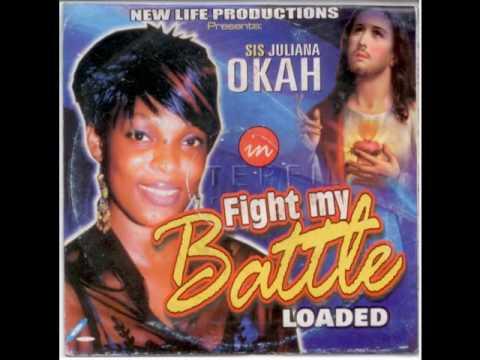Sis. Juliana Okah - Fight My Battle - Latest 2016 Nigerian Gospel Music