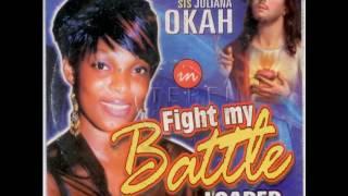 Sis. Juliana Okah Fight My Battle - Latest 2016 Nigerian Gospel Music.mp3