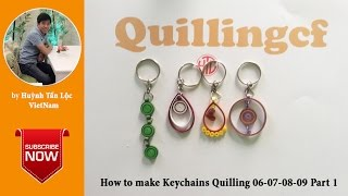 Quilling tutorial Advance 3D - How to make Quilling Keychains  06-07-08-09 Part 1