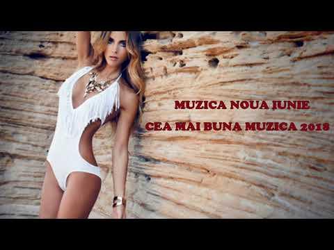 Muzica Noua Iunie. Cea Mai Buna Muzica 2018. New Songs June. Best Songs 2018