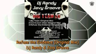 Dj Randy & Javy Groove - Refuse the Evidence (Original Mix) ~ Music Dark 08 012