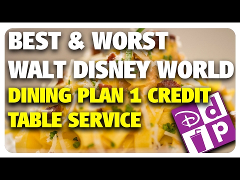 BEST & WORST Disney Dining Plan 1 Credit Table Service Resta