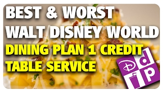 BEST & WORST Disney Dining Plan 1 Credit Table Service Restaurants! | Best & Worst 02/01/17
