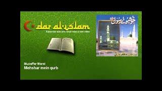 Muzaffar Warsi - Mehshar mein qurb - Dar al Islam