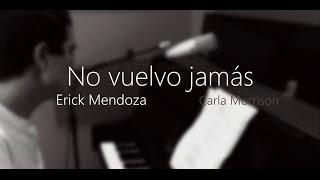 Carla Morrison- No vuelvo jamas (cover)/ Erick Mendoza