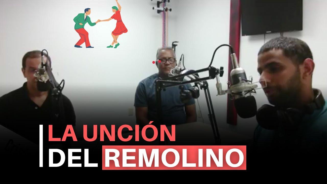 La Unción Del Remolino - Cristo Power Radio (10/15/2017)