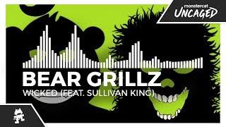 Bear Grillz - Wicked (feat. Sullivan King) [Monstercat Release]