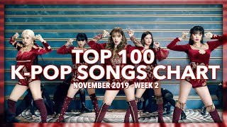 (TOP 100) K-POP SONGS CHART | NOVEMBER 2019 (WEEK 2)