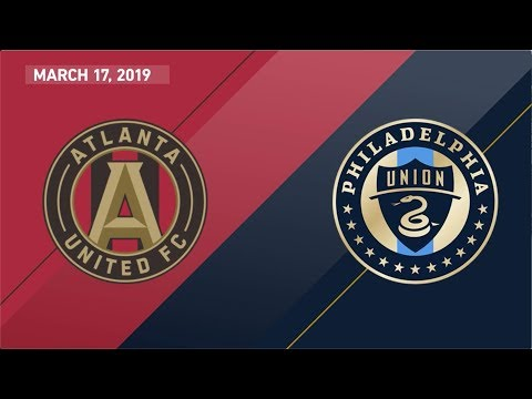 HIGHLIGHTS: Atlanta United Vs Philadelphia Union | March 17, 2019
