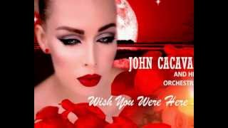 John Cacavas and His Orchestra -   Wish You Were Here