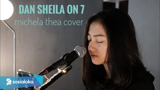 Gambar cover DAN SHEILA ON 7 - MICHELA THEA ( LIVE COVER )