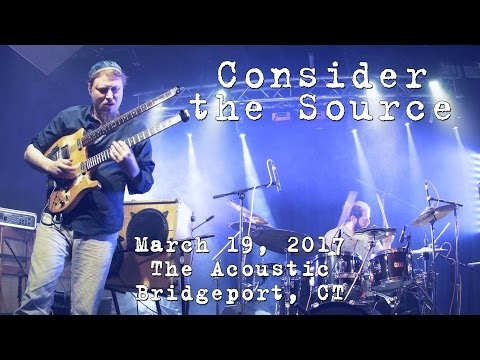 Consider the Source: 2017-03-19 - The Acoustic; Bridgeport, CT [4K]